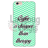 Coffee Is Cheaper Than Therapy (Green) Phone Case Iphone 6 Plus/6S Plus Cases