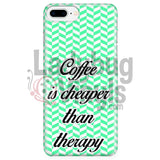 Coffee Is Cheaper Than Therapy (Green) Phone Case Iphone 7 Plus/7S Plus Cases