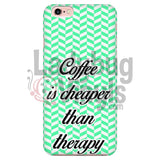 Coffee Is Cheaper Than Therapy (Green) Phone Case Iphone 7/7S Cases