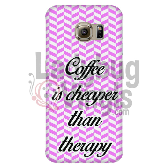 Coffee Is Cheaper Than Therapy (Pink) Phone Case Galaxy S6 Edge Cases