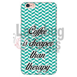 Coffee Is Cheaper Than Therapy (Teal) Phone Case Iphone 6 Plus/6S Plus Cases