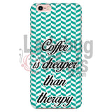Coffee Is Cheaper Than Therapy (Teal) Phone Case Iphone 7/7S Cases