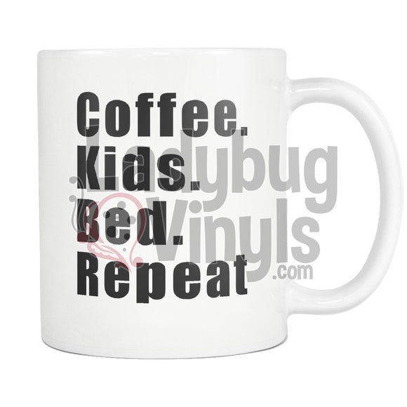 Coffee Kids Bed Repeat 11Oz Mug Drinkware