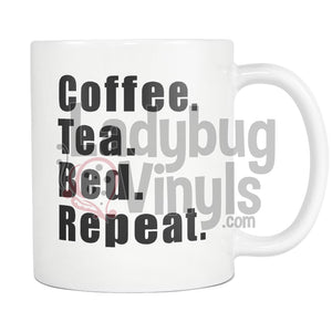 Coffee Tea Bed Repeat 11Oz Mug Drinkware