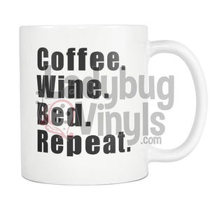 Coffee Wine Bed Repeat 11oz Coffee Mug - LadybugVinyls