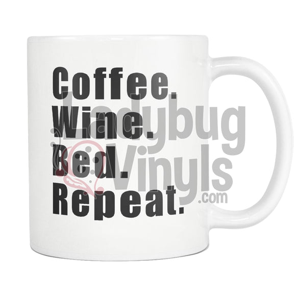 Coffee Wine Bed Repeat 11Oz Mug Drinkware