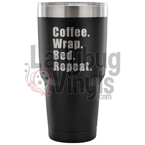 Coffee Wrap Bed Repeat 30Oz Tumbler 30 Ounce Vacuum - Black Tumblers