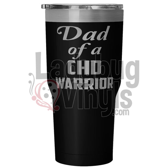 Dad Of A Chd Warrior 30Oz Tumbler 30 Ounce Vacuum - Black Tumblers