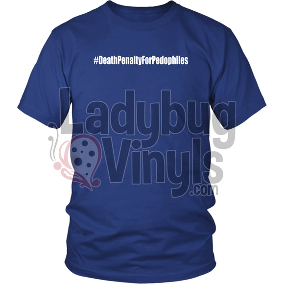 #deathpenaltyforpedophiles T-Shirt District Unisex Shirt / Royal Blue S T-Shirt