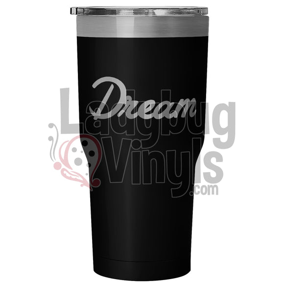 Dream 30Oz Tumbler 30 Ounce Vacuum - Black Tumblers