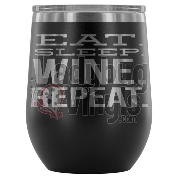 Eat. Sleep. Wine. Repeast. Wine Tumbler Black
