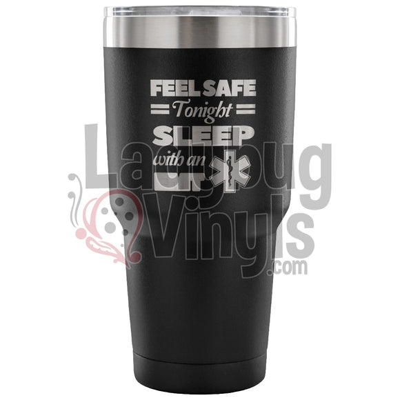 Feel Safe Tonight Sleep With An Emt 30Oz Tumbler 30 Ounce Vacuum - Black Tumblers