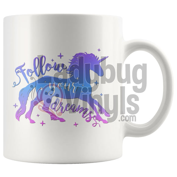 Follow Your Dreams 11Oz Coffee Mug Drinkware