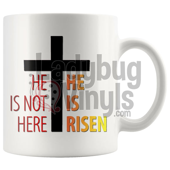 He Is Not Here Risen 11Oz Coffee Mug Drinkware