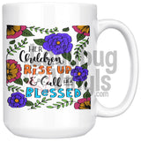 Her Children Rise Up And Call Her Blessed 15oz Coffee Mug - LadybugVinyls