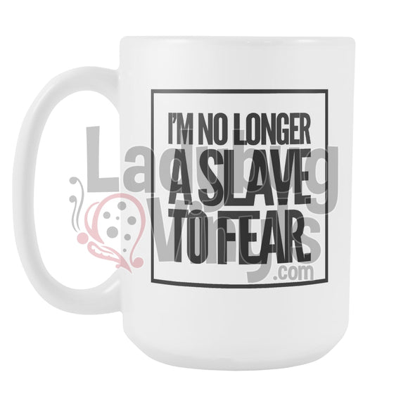 I'm No Longer A Slave To Fear 15oz Coffee Mug - LadybugVinyls