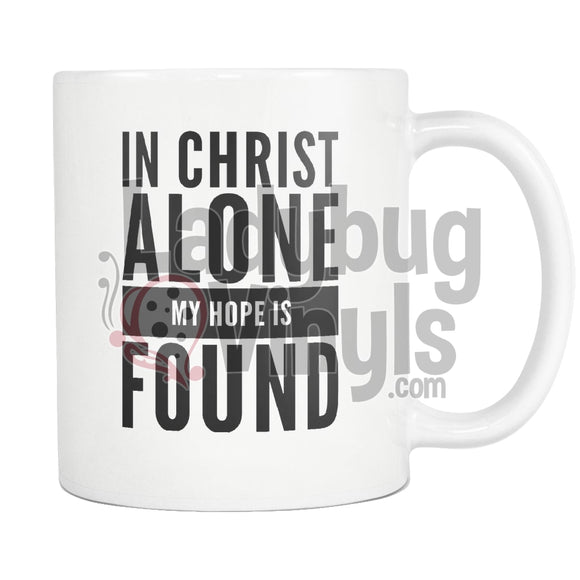 In Christ Alone My Hope Is Found Drinkware