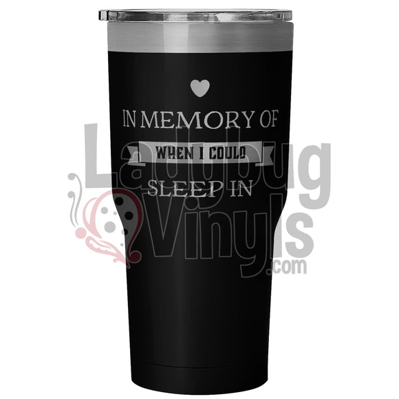 In Memory Of When I Could Sleep 30 Ounce Vacuum Tumbler - Black Tumblers