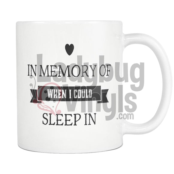 In Memory Of When I Could Sleep Drinkware