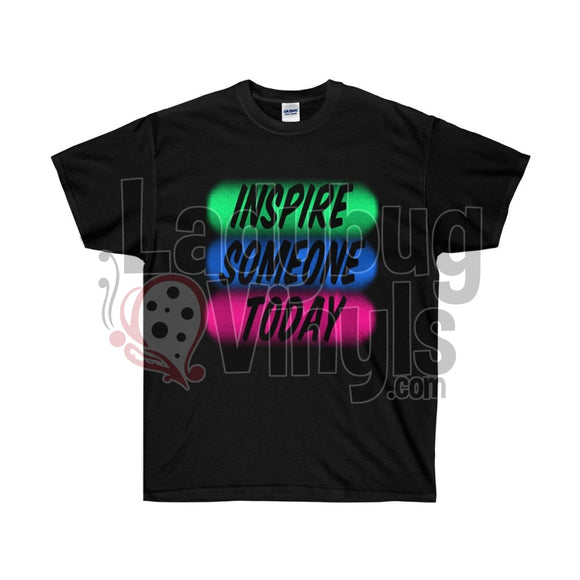 Inspire Someone Today Ultra Cotton T-Shirt - LadybugVinyls