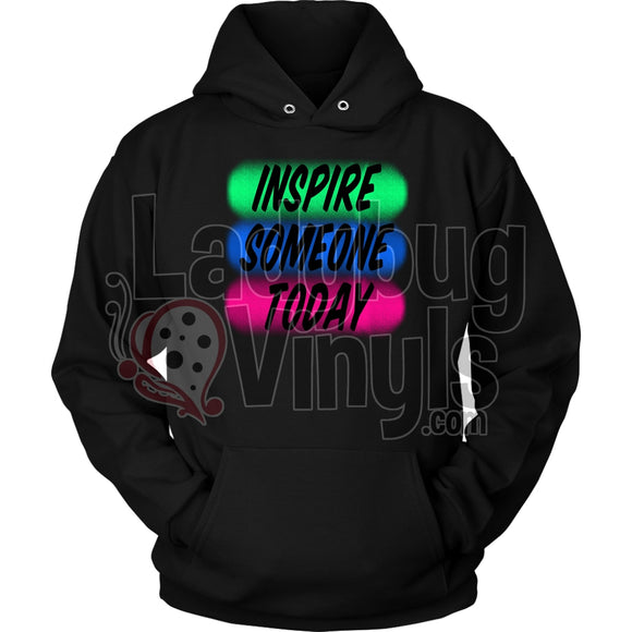 Inspire Someone Today Unisex Hoodie / Black S T-Shirt