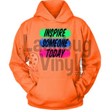 Inspire Someone Today Unisex Hoodie / Neon Orange S T-Shirt