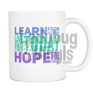Learn From Today.  Live for Today 11oz Coffee Mug - LadybugVinyls