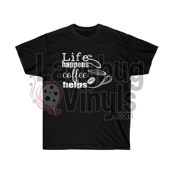 Life Happens Coffee Helps Ultra Cotton T-Shirt Black / L
