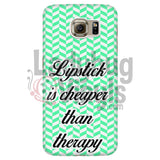 Lipstick Is Cheaper Than Therapy (Green) Phone Case Galaxy S6 Cases