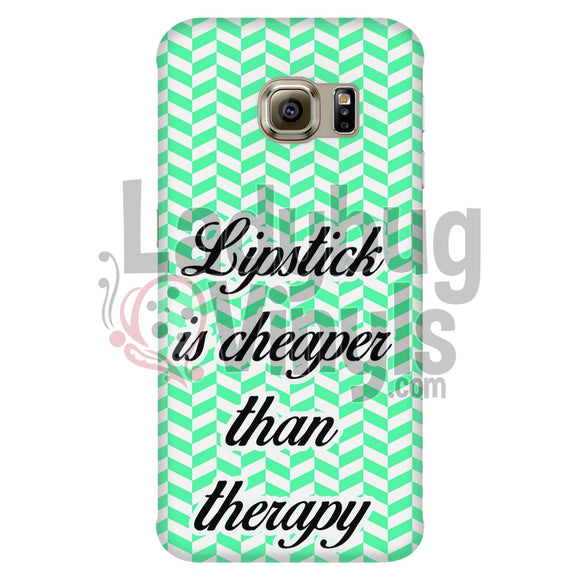 Lipstick Is Cheaper Than Therapy (Green) Phone Case Galaxy S6 Edge Cases