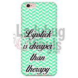 Lipstick Is Cheaper Than Therapy (Green) Phone Case Iphone 6/6S Cases