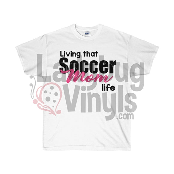 Living That Soccer Mom Life Ultra Cotton T-Shirt - LadybugVinyls
