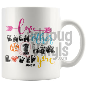 Love Each Other As I Have Loved You 11oz Coffee Mug - LadybugVinyls