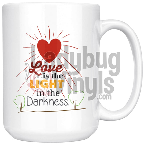 Love Is The Light In The Darkness 11oz Coffee Mug - LadybugVinyls