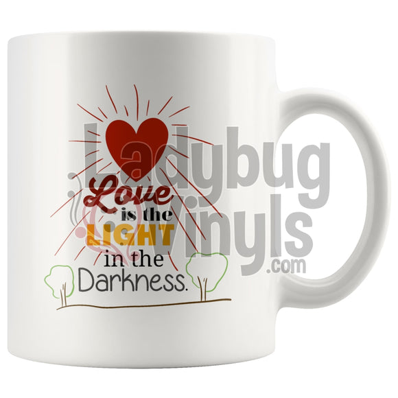 Love Is The Light In Darkness 11Oz Coffee Mug Drinkware