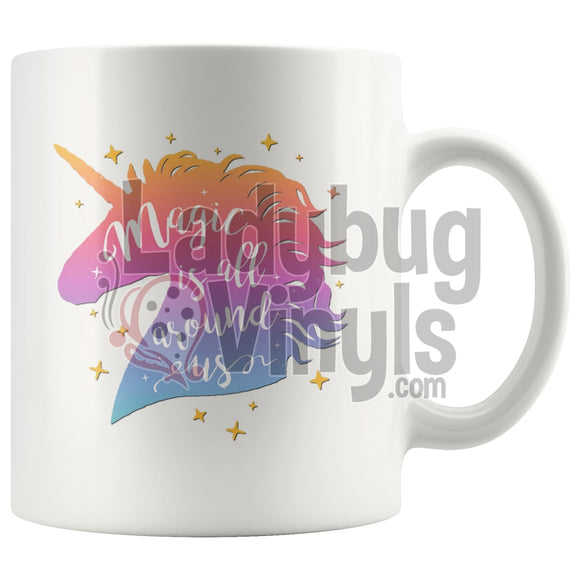Magic Is All Around Us 11oz Coffee Mug - LadybugVinyls