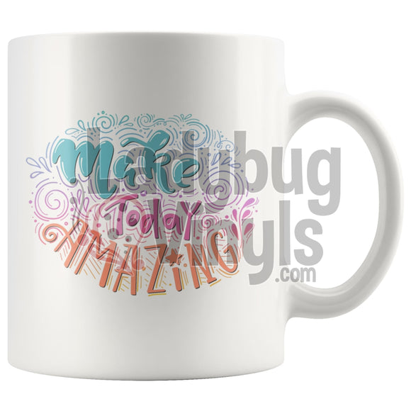 Make Today Amazing 11oz Coffee Mug - LadybugVinyls