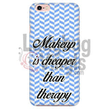 Makeup Is Cheaper Than Therapy (blue) Phone Case - LadybugVinyls
