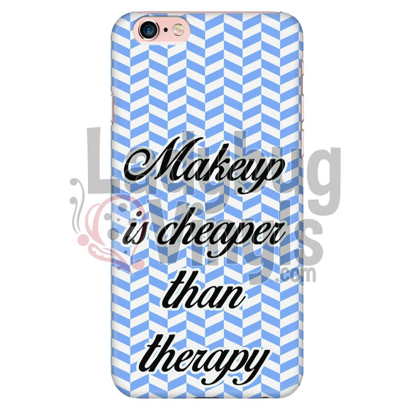 Makeup Is Cheaper Than Therapy (Blue) Phone Case Cases
