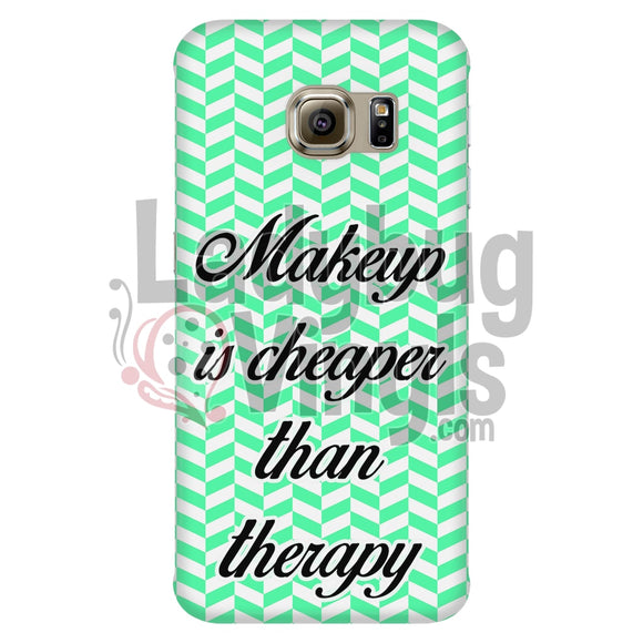 Makeup Is Cheaper Than Therapy (Green) Phone Case Galaxy S6 Edge Cases