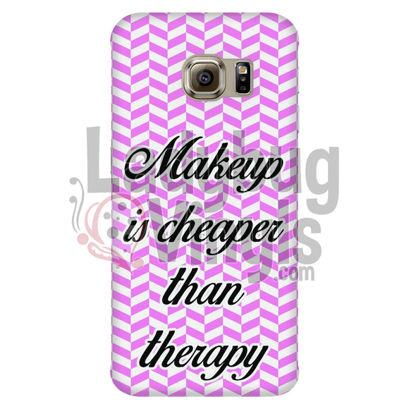 Makeup Is Cheaper Than Therapy (Pink) Phone Case Galaxy S6 Edge Cases