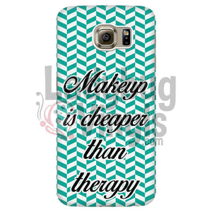 Makeup Is Cheaper Than Therapy (Teal) Phone Case Galaxy S6 Edge Cases