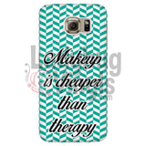 Makeup Is Cheaper Than Therapy (Teal) Phone Case Galaxy S6 Cases