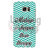 Makeup Is Cheaper Than Therapy (Teal) Phone Case Galaxy S7 Cases
