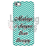 Makeup Is Cheaper Than Therapy (Teal) Phone Case Iphone 5/5S Cases