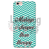 Makeup Is Cheaper Than Therapy (Teal) Phone Case Iphone 6/6S Cases