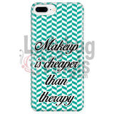 Makeup Is Cheaper Than Therapy (Teal) Phone Case Iphone 7 Plus/7S Plus Cases