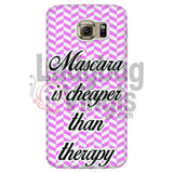 Mascara Is Cheaper Than Therapy (Pink) Phone Case Galaxy S6 Cases