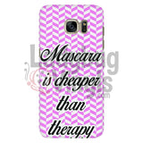 Mascara Is Cheaper Than Therapy (Pink) Phone Case Galaxy S7 Cases
