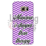 Mascara Is Cheaper Than Therapy (Purple) Phone Case Galaxy S6 Edge Cases